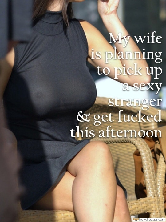 Sexy Memes Public Cheating  hotwife caption: My wife is planning to pick up a sexy Stranger & get fucked this afternoon Braless Milf in Black Dress in Public