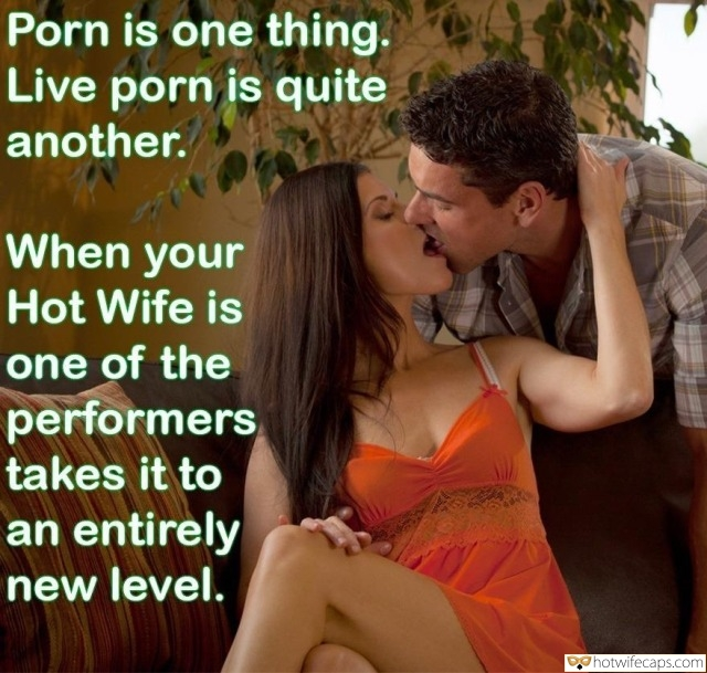 SFW Caps Challenges and Rules  hotwife caption: Porn is one thing. Live porn is quite another. When your Hot Wife is one of the performers takes it to an entirely new level. Dark Haired Wife Kissing Her Horny Man