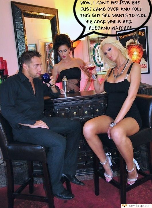 SFW Caps  hotwife caption: WOW, I CAN'T BELIEVE SHE JUST CAME OVER AND TOLD THIS GUY SHE WANTS TO RIDE HIS COCK WHILE HER HUSBAND WATCHES VERTIUUININCO SSI Hot Bartender Watches Slutty Blonde Flirting With Handsome Dude