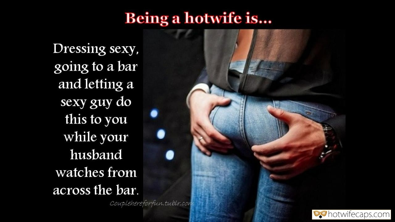 wifesharing hotwife cuckold hotwife challenge  hotwife caption Big hands are groping wifes ass